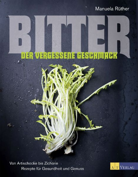 Bitter - Der vergessene Geschmack